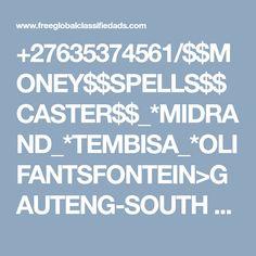 +27635374561/$$MONEY$$SPELLS$$CASTER$$_*MIDRAND_*TEMBISA_*OLIFANTSFONTEIN>GAUTENG-SOUTH AFRICA. Midrand - Free Global Classified Ads
