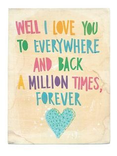 Being Loved, True Love. Well I love you to everywhere and back a million times, forever. > Love Quotes with Pictures. Be My Hero, Cute Love Quotes, Love You Mum Quotes, Lesbian Love Quotes, I Love You Mum, Lesbian Pride, Beautiful Words, Beautiful Babies, To My Daughter
