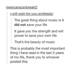 yea I hate when people are like oh this band saved me like no they didn't save you you saved you don't give them the credit