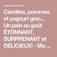 Carottes, pommes et yogourt grec... Un pain au goût ÉTONNANT, SURPRENANT et DÉLICIEUX! - Ma Fourchette