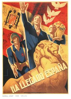 """The """"Ha llegado España"""" poster was a pro-Franco poster that stated, """"now spain has arrived. It was in circulation during the Spanish civil war. Chinese Propaganda Posters, Ww2 Propaganda, Spanish War, Party Poster, Image Macro, Military History, Alien Logo, World War Ii, Civilization"""