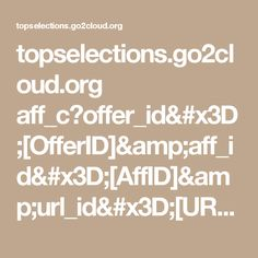 topselections.go2cloud.org aff_c?offer_id=[OfferID]&aff_id=[AffID]&url_id=[URL]&aff_sub=[ClickID]&source=[affsubid]