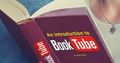 11 BookTubers you HAVE to watch