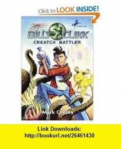 Creatch Battler (Billy Clikk) (9780440419532) Mark Crilley , ISBN-10: 0440419530  , ISBN-13: 978-0440419532 ,  , tutorials , pdf , ebook , torrent , downloads , rapidshare , filesonic , hotfile , megaupload , fileserve