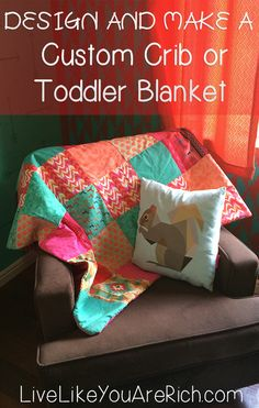 How to design and make a custom crib or toddler blanket/comforter. Easy to follow Step-by-step instructions with lots of photos! #LiveLikeYouAreRich