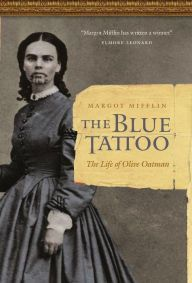 The Blue Tattoo: The Life of Olive Oatman (Women in the West): Margot Mifflin. Love reading about these tough women. Books And Tea, I Love Books, Great Books, Books To Read, My Books, Into The West, Cover, Reading Rainbow, Reading Material