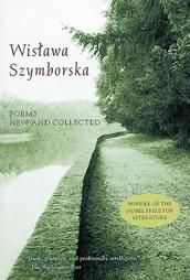 Poems New and Collected by Wislawa Szymborska.