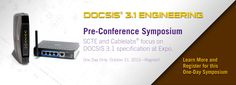 SCTE, CABLELABS PARTNER ON DOCSIS® 3.1 SYMPOSIUM IN CONJUNCTION WITH SCTE CABLE-TEC EXPO® 2013