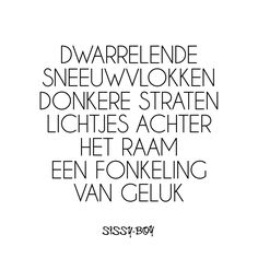Sissy-Boy | Gedichten Poem Quotes, Happy Quotes, Words Quotes, Motivational Quotes, Inspirational Quotes, Live Love Life, Social Quotes, Wanderlust Quotes, Dutch Quotes