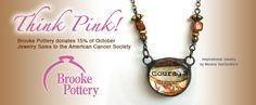 Brooke Pottery donates 15% of October jewelry sales to the American Cancer Society. When you shop this month, think pink!