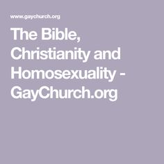 The Bible, Christianity and Homosexuality - GayChurch.org