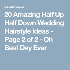 20 Amazing Half Up Half Down Wedding Hairstyle Ideas - Page 2 of 2 - Oh Best Day Ever