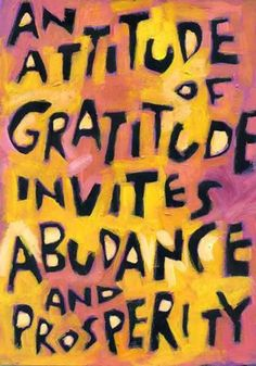 An attitude of gratitude invites abundance and prosperity. WordPosters.com