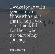 Gratitude. People don't know what that is these days.