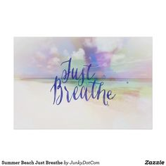 Summer Beach Just Breathe Poster July 20 2017 #zazzle #junkydotcom #summer #gift