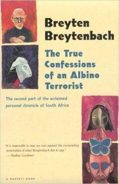 Amazon.com: The True Confessions of an Albino Terrorist (9780156001342): Breyten Breytenbach: Books