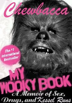 Chewbacca's autobiography