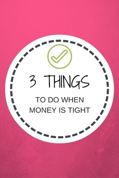 3 Things To Do When Money Is Tight http://www.confessionsofasinglemum.co.uk/3-things-to-do-when-money-is-tight/