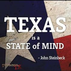 Texas is a state of mind!!!