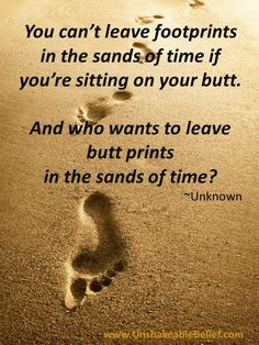 "Not to be mistaken for the original ""Footprints"" quote.  Very impacting none the less.   ;)"