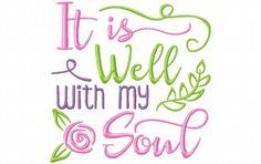 It is well With my Soul Inspirational Word Art MACHINE EMBROIDERY DESIGN 4X4, 5X7 & 6X10 - Breezy Lane Embroidery