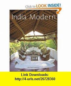 India Modern Michael Freeman , ISBN-10: 0794650201  ,  , ASIN: B0013MT99C , tutorials , pdf , ebook , torrent , downloads , rapidshare , filesonic , hotfile , megaupload , fileserve