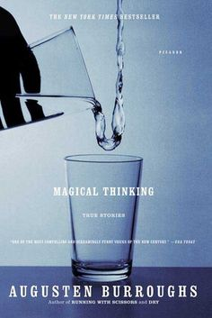 Magical Thinking: True Stories by Augusten Burroughs!  I am laughing my ass off!