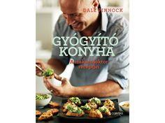 Dale Pinnock - Gyógyító konyha - A szakácsdoktor receptjei