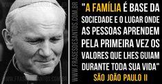 """""""A família é base da sociedade e o lugar onde as pessoas aprendem pela primeira vez os valores que lhes guiam durante toda sua vida."""" SãoJoãoPauloII #família #valores #SãoJoãoPauloII"""