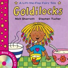 'Goldilocks' by Nick Sharratt & Stephen Tucker is arhyming, lift-the-flap book based on Goldilocks & the3 Bears.