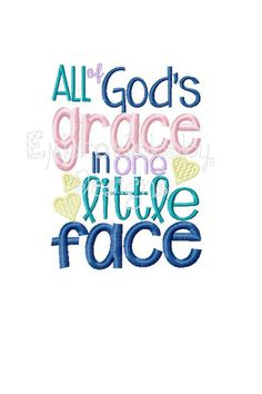 All of God's Grace in One Little Face Christain Machine Embroidery Design 5x7 pes dst xxx jef vip vp3 hus pec Jesus Loves Me File Pattern