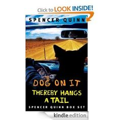 Dog On It written from a dog's point of view.  Love Chet the Jet dog.
