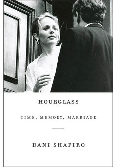 Hourglass : Time, Memory, Marriage by Dani Shapiro Hardcover) for sale online Book Club Books, The Book, New Books, Good Books, Books To Read, Book Clubs, Reading Lists, Book Lists, Reading Time