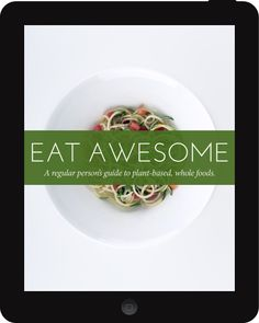 Eat Awesome - wonder if these recipes are something my kids would eat.  Raw, vegan, whole foods type stuff... :-)