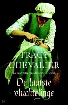 Tracy Chevalier - De laatste vluchtelinge - 2014 +++++
