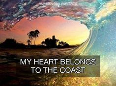 My heart belongs to the coast,the West Coast that is!