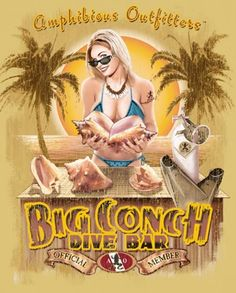 Big Conch Dive Bar by Amphibious Outfitters