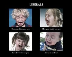 Liberals take a good look at yourselves.