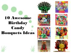 10 Awesome Birthday Candy Bouquets Ideas