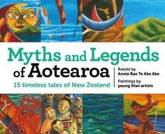 Myths and Legends of Aotearoa : 15 timeless tales of New Zealand Retold by Annie Rae Te Ake Ake ISBN 9781775435235 Scholastic NZ This is stunning collection of New Zealand myths and legends… Online Books For Kids, Books Online, Book Reviews For Kids, Mighty Ape, Book Trailers, Retelling, The Book, Annie, Childrens Books
