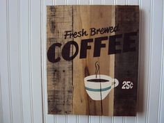 Reclaimed wood Sign Fresh Brewed Coffee by RusticWoodsCompany, $32.00