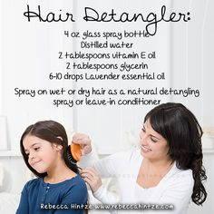 """""""Hair Detangler: 4 oz glass spray bottle Distilled water 2 tablespoons vitamin E oil 2 tablespoons glycerin 6-10 drops Lavender essential oil Spray on wet or dry hair as a natural detangling spray or leave-in conditioner"""""""