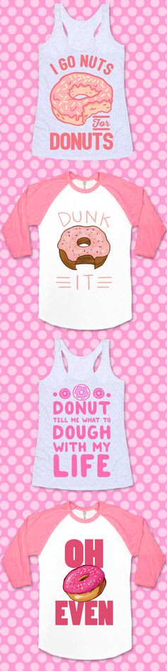 Who doesn't love donuts? These funny donut designs are perfect for showing off your love for donut puns.