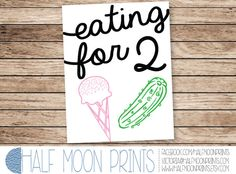 Eating for Two Pregnancy sign for baby shower or gender reveal party. Great addition to a food table! Pickles and Ice cream Eating for Two!