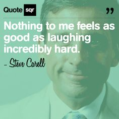 Nothing to me feels as good as laughing incredibly hard. Great Quotes, Me Quotes, Inspirational Quotes, Christian Louboutin Sale, Red Bottom Shoes, Feeling Nothing, Steve Carell, I Can Relate, Make Me Smile