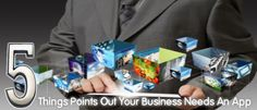 5 Things Point Out Your Business Needs An App
