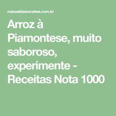 Arroz à Piamontese, muito saboroso, experimente - Receitas Nota 1000
