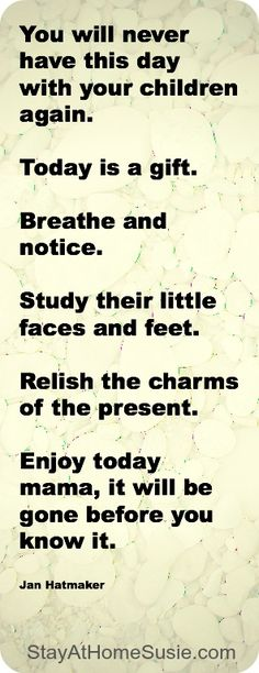 Today is a gift...cherish every moment