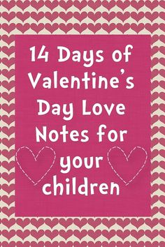 14 Days of love notes for kids | Windy Pinwheel