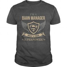 BARN MANAGER  SUPERPOWER #jobs #tshirts #BARN #gift #ideas #Popular #Everything #Videos #Shop #Animals #pets #Architecture #Art #Cars #motorcycles #Celebrities #DIY #crafts #Design #Education #Entertainment #Food #drink #Gardening #Geek #Hair #beauty #Health #fitness #History #Holidays #events #Home decor #Humor #Illustrations #posters #Kids #parenting #Men #Outdoors #Photography #Products #Quotes #Science #nature #Sports #Tattoos #Technology #Travel #Weddings #Women
